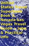 Travel Superbook #2 Book 3. Nevada-Las Vegas Travel Guide, includes Redlight Tourism