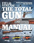 The Total Gun Manual (Field & Stream)...