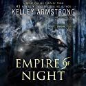 Empire of Night Audiobook by Kelley Armstrong Narrated by Jennifer Ikeda