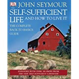 Self Sufficient Life And How To Live It Updated And Expandedby John Seymour
