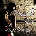 Miracle Above All: Miracle Trilogy, Book 1 Audiobook by Linda Mooney Narrated by Susan Marlowe