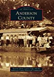 img - for Anderson County (Images of America) (Images of America Series) book / textbook / text book