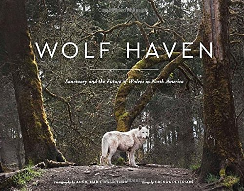 Wolf Haven: Sanctuary and the Future of Wolves in North America (Wild America Peterson compare prices)
