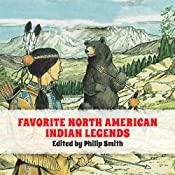 Favorite North American Indian Legends | [Phillip Smith]