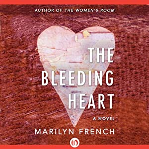 The Bleeding Heart: A Novel | [Marilyn French]