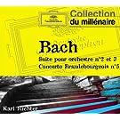 Bach J.S.-Suites pour orchestre n2 et 3-Concerto brandebourgeo is n5
