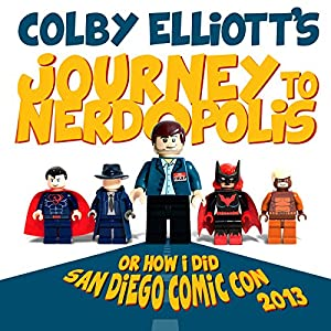 Journey to Nerdopolis: Or How I Did San Diego Comic Con 2013 | [Colby Elliott]