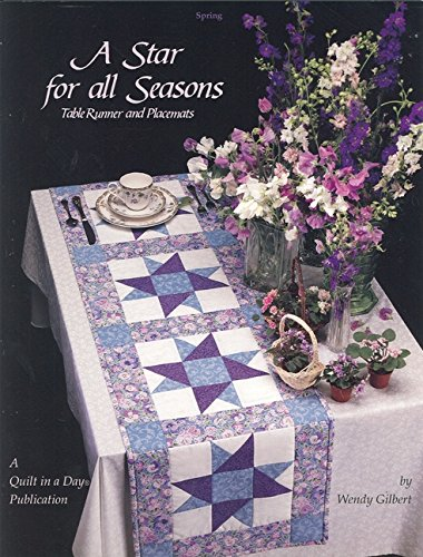 A Star for All Seasons: Table Runner and Placemats (Quilt in a Day) (Quilt in a Day Series) (Texas Quilts Texas Treasures compare prices)