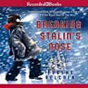 Breaking Stalin's Nose (       UNABRIDGED) by Eugene Yelchin Narrated by Mark Turetsky
