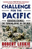 Challenge for the Pacific: Guadalcanal: The Turning Point of the War (0553386913) by Leckie, Robert
