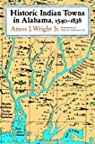 img - for Historic Indian Towns in Alabama, 1540-1838 book / textbook / text book