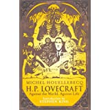 H.P. Lovecraft: Against the World, Against Lifeby Michel Houellebecq