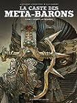 CASTE DES META-BARONS (LA) T.01 : OTH...