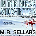 In the Bleak Midwinter: Special Agent Constance Mandalay, Book 1 Audiobook by M. R. Sellars Narrated by Nicole Greevy