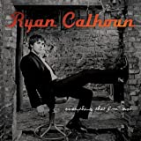 Everything That I'm Not an album by Ryan Calhoun