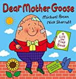 Michael Rosen Dear Mother Goose (Lift the Flap Book)