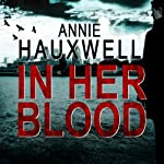 In Her Blood: Catherine Berlin, Book 1 (       UNABRIDGED) by Annie Hauxwell Narrated by Caroline Lennon