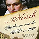The Ninth: Beethoven and the World in 1824 Audiobook by Harvey Sachs Narrated by Patrick Egan