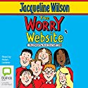 The Worry Website (       UNABRIDGED) by Jacqueline Wilson Narrated by Helen Lederer