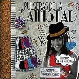 Pulseras De La Amistad (Tween Range) (Spanish Edition