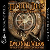 Etched Deep & Other Dark Impressions | [David Niall Wilson]