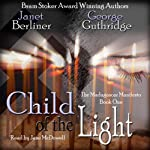 Child of the Light: Book I of the Madagascar Manifesto (       UNABRIDGED) by Janet Berliner, George Guthridge Narrated by Jane McDowell