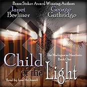Child of the Light: Book I of the Madagascar Manifesto | Janet Berliner, George Guthridge