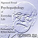 Psychopathology of Everyday Life (       UNABRIDGED) by Sigmund Freud Narrated by Robert Bethune