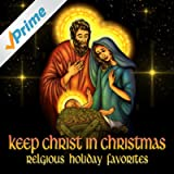 Keep Christ In Christmas - Religious Holiday Favorites