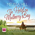 The Hotel on Mulberry Bay Audiobook by Melissa Hill Narrated by Aoife McMahon