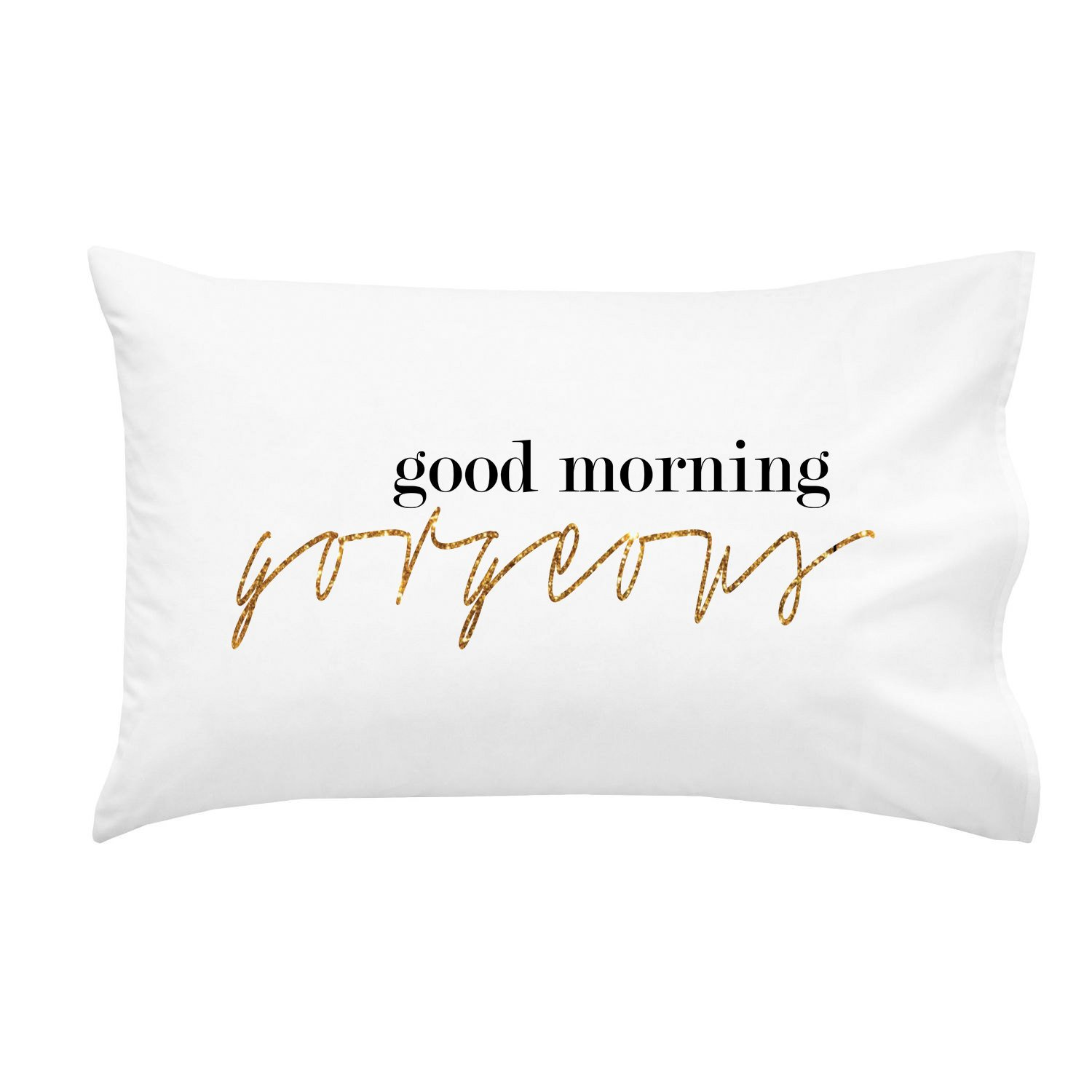 Oh, Susannah Good Morning Gorgeous Couples Pillow Case Wedding Anniversary Gift His and Her Gifts (1 Queen / Standard Pillowcase)