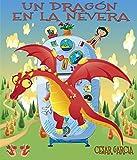 Un dragón en la nevera. Novela Infantil (El mundo mágico de la nevera nº 2) (Spanish Edition)