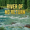 River of No Return: A Jake Trent Novel (       UNABRIDGED) by David Riley Bertsch Narrated by Peter Berkrot