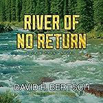 River of No Return: A Jake Trent Novel | David Riley Bertsch