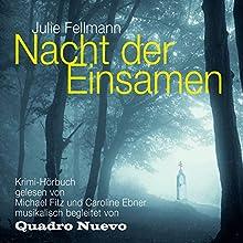 Nacht der Einsamen: Musikalisch begleitet von Quadro Nuevo Hörbuch von Julie Fellmann Gesprochen von: Michael Fitz, Caroline Ebner