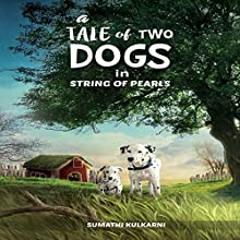 A Tale of Two Dogs in String of Pearls Audiobook by Sumathi Kulkarni Narrated by Sangita Chauhan