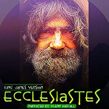 Ecclesiastes (       UNABRIDGED) by King James Version Narrated by Glenn Hascall