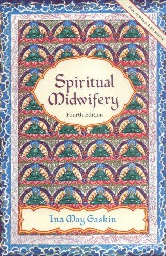 Ina May Gaskin - Spiritual Midwifery
