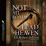 img - for Not All Roads Lead to Heaven: Sharing an Exclusive Jesus in an Inclusive World book / textbook / text book