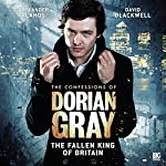 The Confessions of Dorian Gray - The Fallen King of Britain | Joseph Lidster