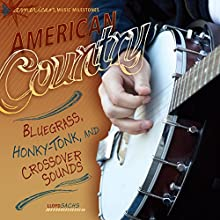 American Country: Bluegrass, Honky-Tonk, and Crossover Sounds Audiobook by Lloyd Sachs Narrated by  Intuitive
