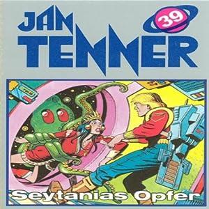 Seytanias Opfer (Jan Tenner Classics 39) Hörspiel