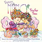 Fancy Nancy: Tea for Two | Jane O'Connor,Robin Preiss Glasser