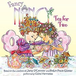 Fancy Nancy: Tea for Two | [Jane O'Connor, Robin Preiss Glasser]
