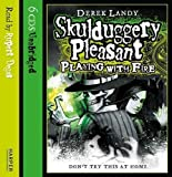 Playing with Fire (Skulduggery Pleasant #2) by Landy, Derek on 07/04/2008 Unabridged edition Derek Landy