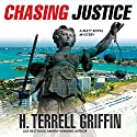 Chasing Justice: A Matt Royal Mystery Audiobook by H. Terrell Griffin Narrated by Steven Roy Grimsley