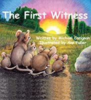 The First Witness [Kindle Edition]