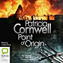 Point of Origin Audiobook by Patricia Cornwell Narrated by Lorelei King