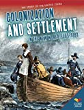 img - for Colonization and Settlement in the New World: 1585 1763 (The Story of the United States) book / textbook / text book