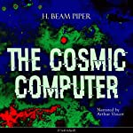 The Cosmic Computer   H. Beam Piper